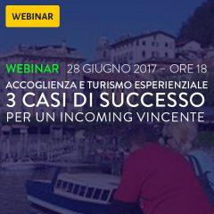 Webinar: Accoglienza e turismo esperienziale: 3 casi di successo per un incoming vincente