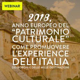 """Webinar: 2018, anno europeo del patrimonio culturale"""", come promuovere l'experience dell'Italia dei borghi e delle mille destinazioni"""