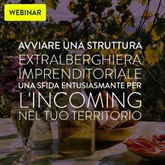 Webinar: avviare una struttura ricettiva extralberghiera imprenditoriale, una sfida entusiasmante per l'incoming nel tuo territorio