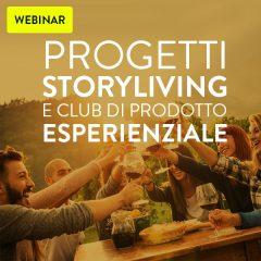 Webinar: Progetti Storyliving e club di prodotto esperienziale, per fare rete nel  territorio e dare vita ad un'offerta turistica professionale, integrata e innovativa